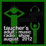 taucher's adult-music radio show aug 2012