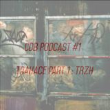 CdB Podcast #1 Trahace part 1: TRZH