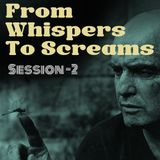 From Whispers to Screams #2