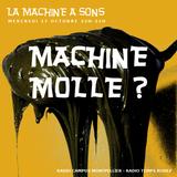 La Machine Molle
