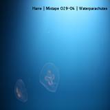 Harre - Mixtape 029-04 - Waterparachutes
