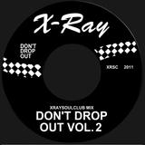XRAYSOULCLUB MIX#9 - DON'T DROP OUT! (VOLUME 2)