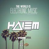 De La Trinidad Present.-The World Is Electronic Music (Episode #84) [HALEM ]