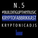 #Buildingupthemusic KRYPTOFABBRIKKAST N.5 - Kryptonicadjs - 05/11/2016
