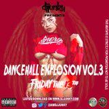 DJ JUNKY PRESENTS - DANCEHALL EXPLOSION VOL.3 FRIDAY THE 13TH MIXTAPE