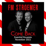 FM STROEMER - Come Back Essential Housemix November 2015   www.fmstroemer.de