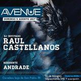 Raul Castellanos @ Avenue 2017-08-06 pt1.mp3