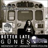 Gunes - Better Late 03 - Adnana Sun