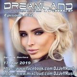 Dreamland Episode 132, 17 Apr 2019, New Trance