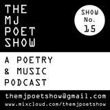 The MJ Poet Show 15