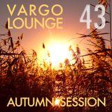 VARGO LOUNGE 43 - Autumn Session