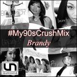 #My90sCrushMix-Brandy