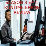 S3 EP 5- Runtime Error Review