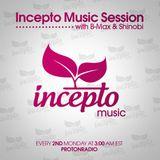 Incepto Music Session (006) with B-Max & Shinobi on Proton Radio