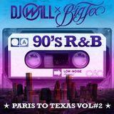 DJ Will vs. DJ Big Tex - Paris to Texas Vol. #2 - 90s R&B
