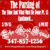 """""""TheGodSquad"""" The Parsing of The Time and What Must Be Done Part 15 Continued"""