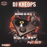 DJ KHEOPS HIP HOP NEW  VOL.1 MIX LIVE
