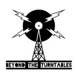 Beyond The Turntables Episode #4 (Change Now or Pay Later)