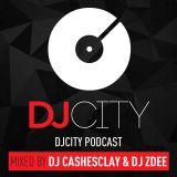 DJ CITY PODCAST DJ CASHESCLAY & DJ ZDEE