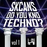 SKCANS _ DO YOU KNO TECHNO? vol. 1