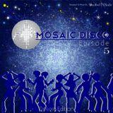 Mosaic Disco - Episode 5 [Deluxe Version]