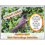 VEGAN LOGIC - MARCH 2017 BEST RECORDINGS SELECTION - 29.3.2017