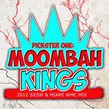 Pickster One - Moombah Kings (2012 SXSW & Miami WMC Mix)