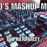 DJ Phat Farley's 90's Mash Up Mix