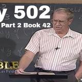 502 - Les Feldick Bible Study Lesson 3 - Part 2 - Book 42