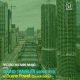 Sound Traveler Series #19 ft. Duane Powell