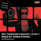 B2C Takeover Podcast S14E17 - Mixed By: Robin Strand