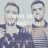Groove Radio Intl #1357: Gorgon City / Swedish Egil