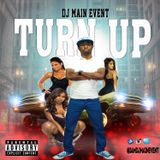 DJ Main Event - The Turn Up (December 2016)