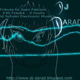 Dj Darad - Tribute to Juan Falcioni (Set 230 Tracks - 2 Hours Old School Electronic Music)