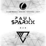 PAUL SPARXX b2b FLAAR @ ClubTronic Online Festival 2017
