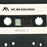 We Are Explorers - Mixtape 2
