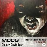 Die-6+David Lost. Dark Side of the Moog 19-03-2015