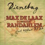 Max de Laax longside Randahlem - Dienstagshour