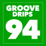 Groove Drips episode 94