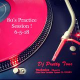 80's Practice Session 6-5-18