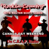ROCKIN COUNTRY C.R.A.P. RADIO - JUNE 29, 2019 - CANADA DAY WEEKEND  - WALTER