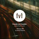 Freunde von Freunden Mixtape #99 by Venus Dupree