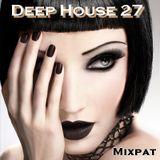 Deep House 27