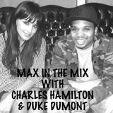 Max In The Mix! Duke Dumont is on the show with Charles Hamilton!