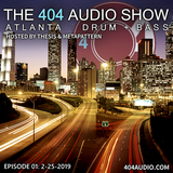 The 404 Audio Show - Hosted by Thesis & MetaPattern [Episode 01] w/ Special Guest Logam