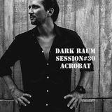 Dark Raum : session #030 Acrobat (koh Phangan)