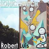 Robert Luis Sonic Switch March 10th @ Green Door Store - 5 Hour DJ Set