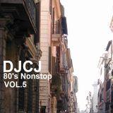 DJCL 80's Nonstop Vol.5