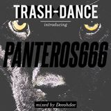 TRASH-DANCE introducing PANTEROS666