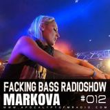 Markova - Facking Bass RadioShow Episode #012 (08.12.2015)